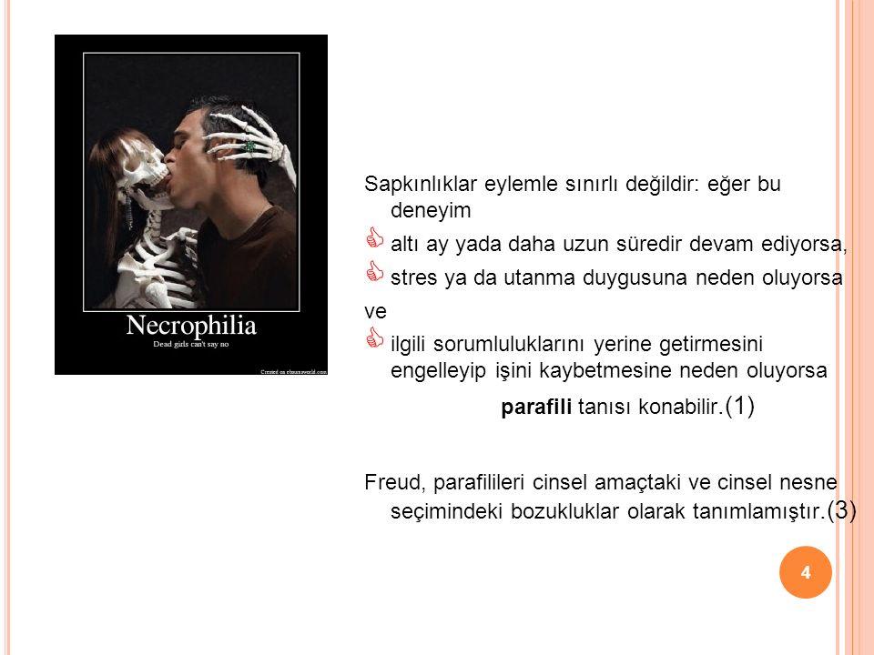 parafili tanısı konabilir.(1)