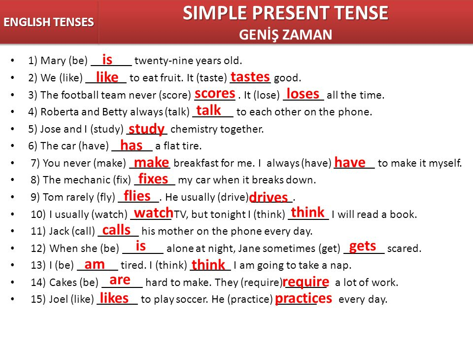 SIMPLE PRESENT TENSE GENİŞ ZAMAN is like tastes scores loses talk