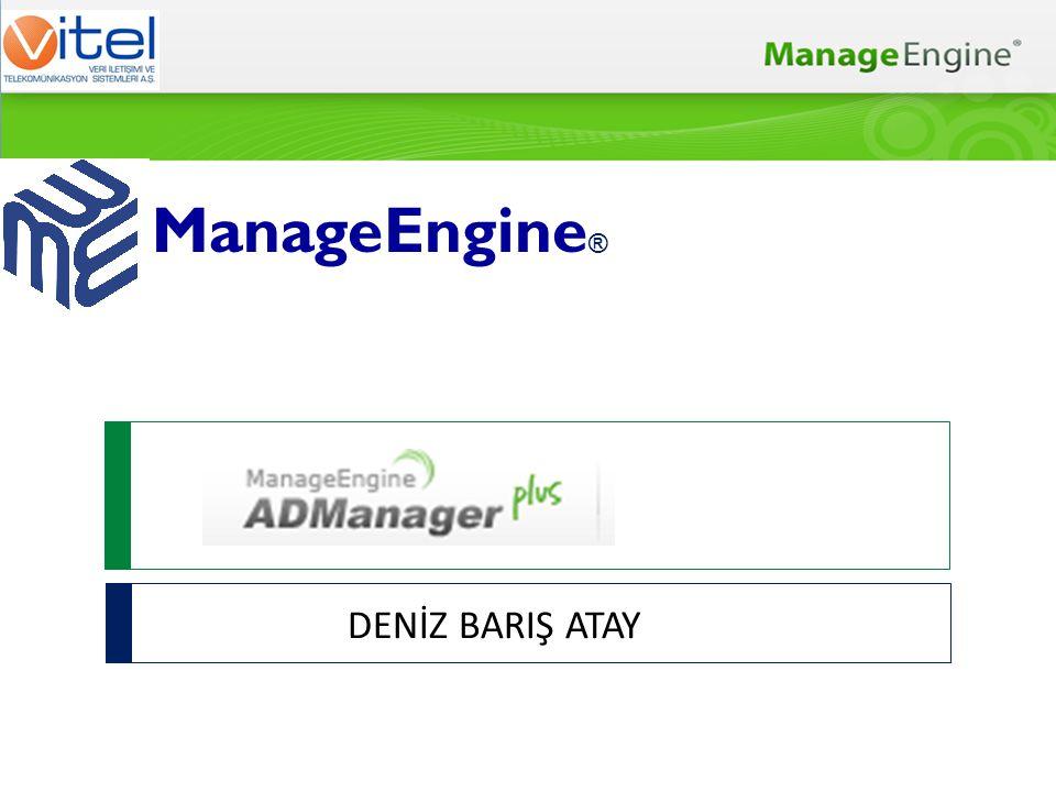 ManageEngine® DENİZ BARIŞ ATAY