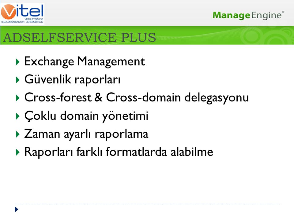 ADSELFSERVICE PLUS Exchange Management. Güvenlik raporları. Cross-forest & Cross-domain delegasyonu.