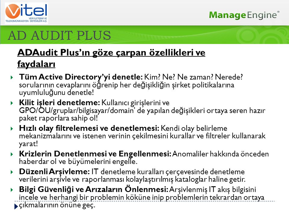 AD AUDIT PLUS ADAudit Plus'ın göze çarpan özellikleri ve faydaları