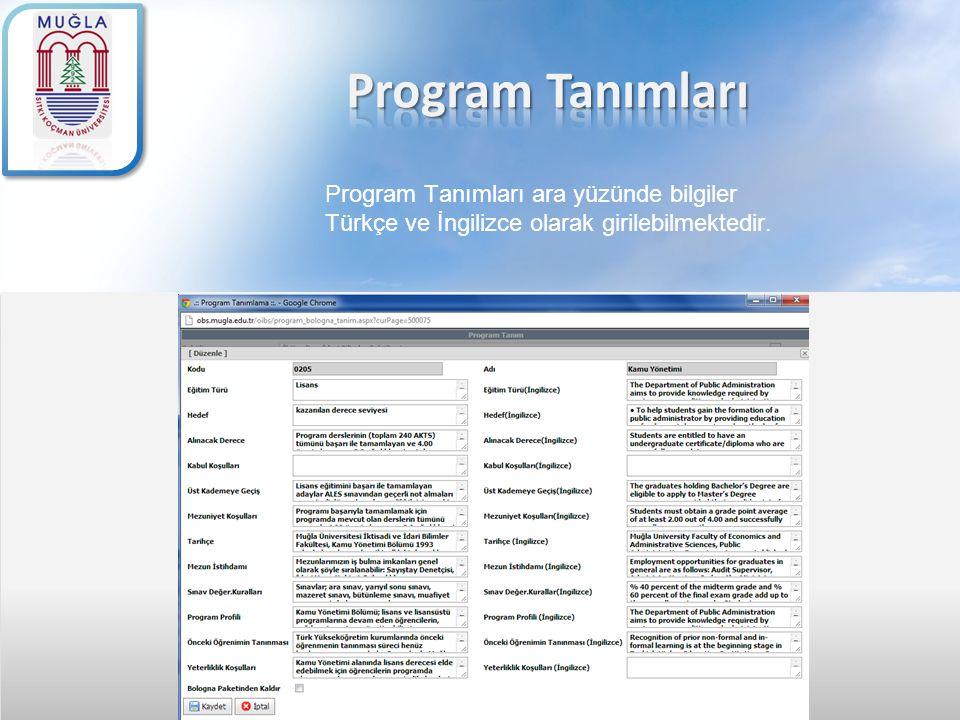 Program Tanımları Program Tanımları ara yüzünde bilgiler Türkçe ve İngilizce olarak girilebilmektedir.