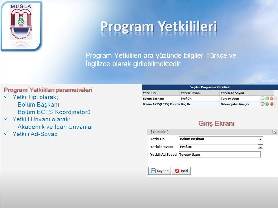 Program Yetkilileri Program Yetkilileri ara yüzünde bilgiler Türkçe ve İngilizce olarak girilebilmektedir.
