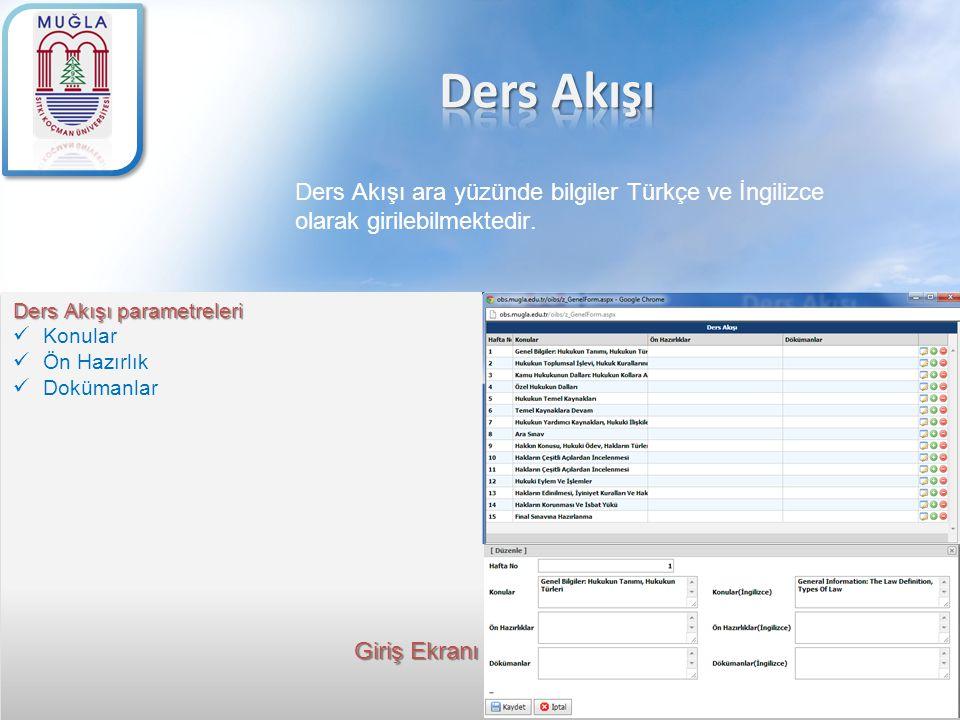 Ders Akışı Ders Akışı ara yüzünde bilgiler Türkçe ve İngilizce olarak girilebilmektedir. Ders Akışı parametreleri.