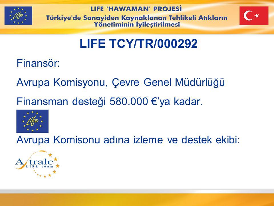 LIFE TCY/TR/000292 Finansör: Avrupa Komisyonu, Çevre Genel Müdürlüğü