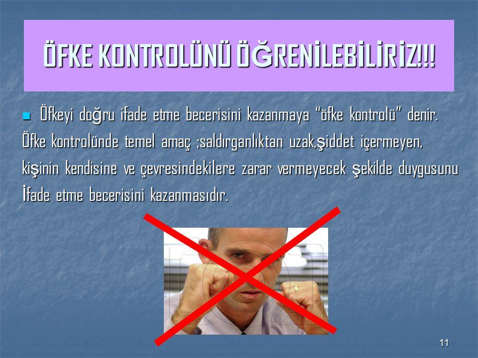 ÖFKE KONTROLÜNÜ ÖĞRENİLEBİLİRİZ!!!