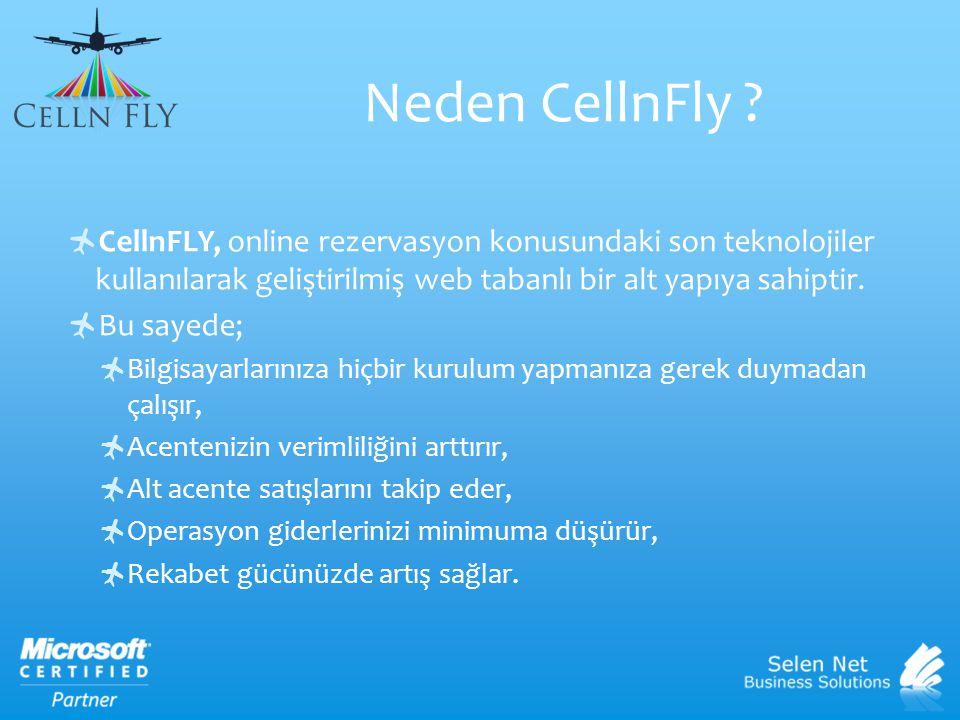 Neden CellnFly CellnFLY, online rezervasyon konusundaki son teknolojiler kullanılarak geliştirilmiş web tabanlı bir alt yapıya sahiptir.