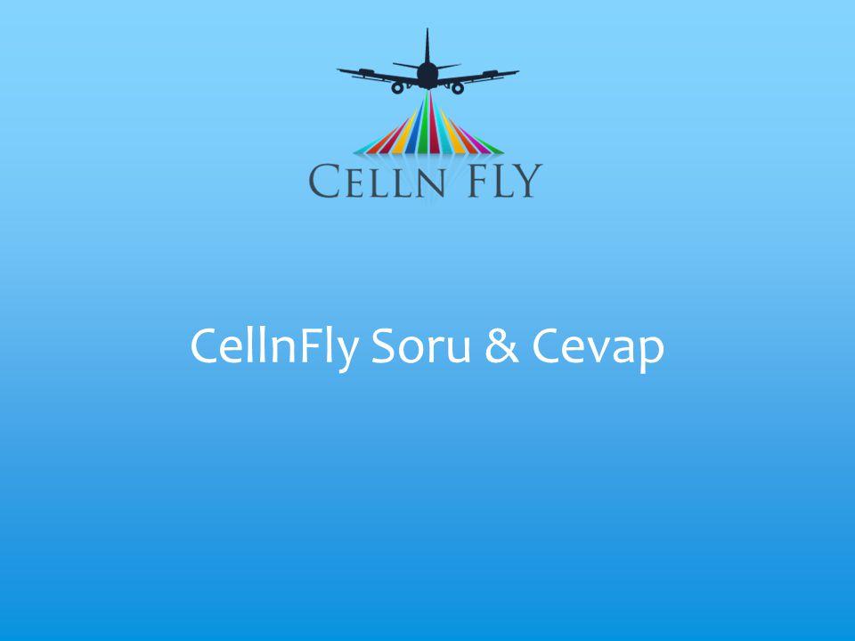 CellnFly Soru & Cevap