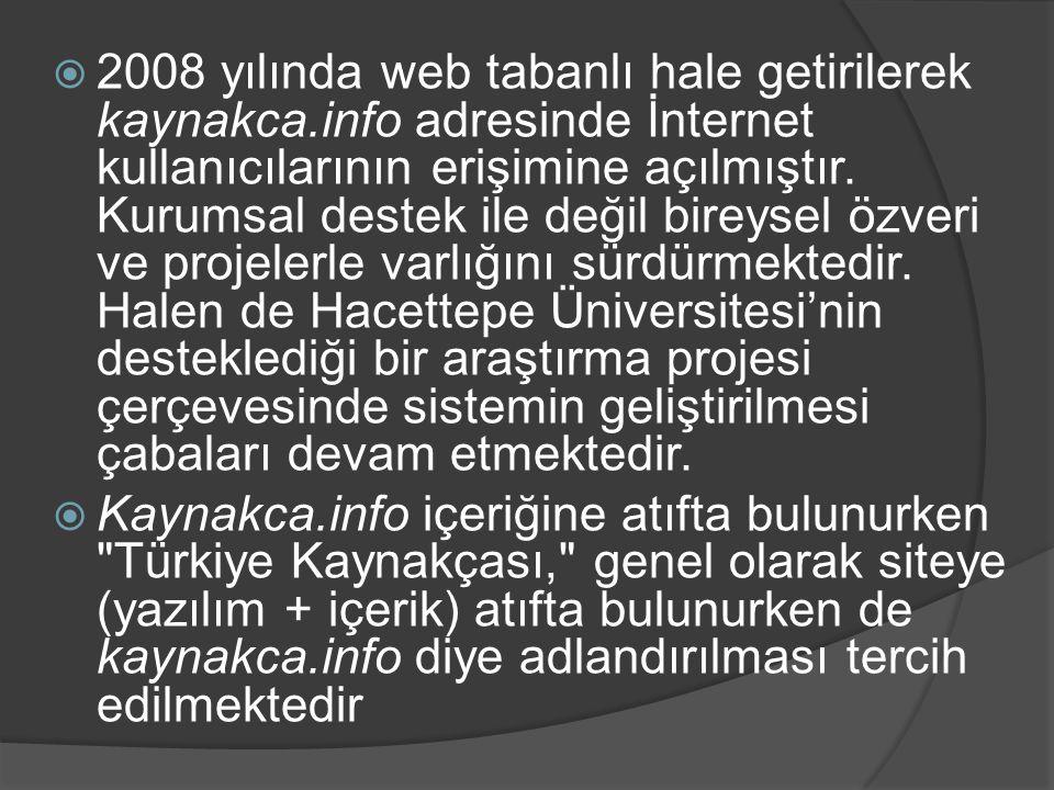 2008 yılında web tabanlı hale getirilerek kaynakca
