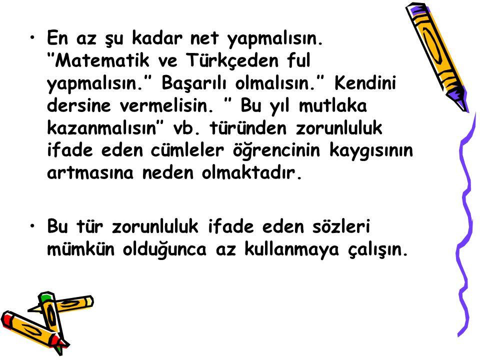 En az şu kadar net yapmalısın. ''Matematik ve Türkçeden ful yapmalısın