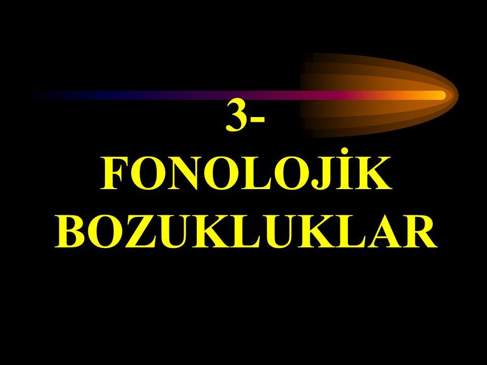 FONOLOJİK BOZUKLUKLAR