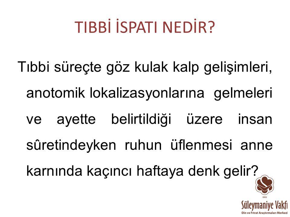 TIBBİ İSPATI NEDİR