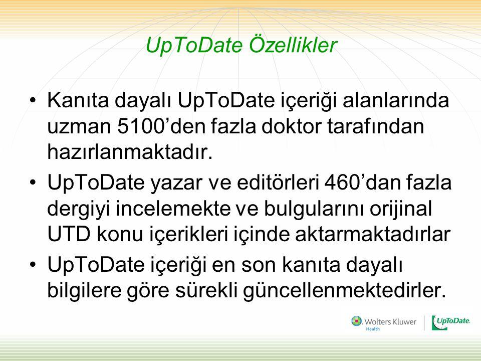 UpToDate Özellikler Kanıta dayalı UpToDate içeriği alanlarında uzman 5100'den fazla doktor tarafından hazırlanmaktadır.