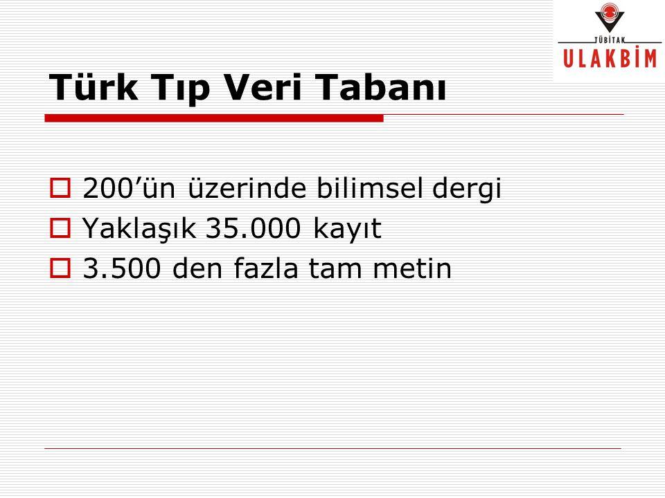 Türk Tıp Veri Tabanı 200'ün üzerinde bilimsel dergi