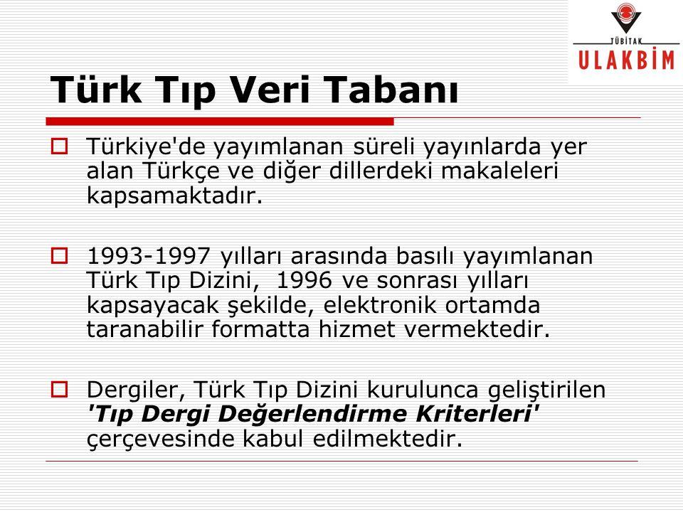Türk Tıp Veri Tabanı Türkiye de yayımlanan süreli yayınlarda yer alan Türkçe ve diğer dillerdeki makaleleri kapsamaktadır.