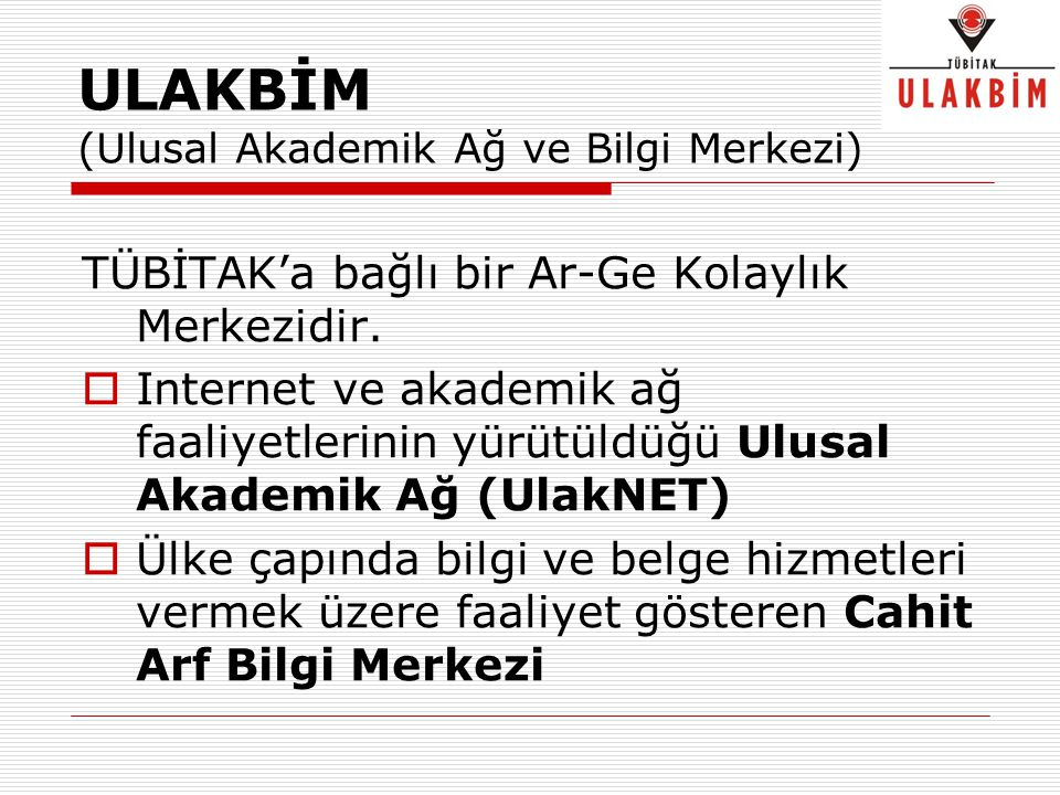 ULAKBİM (Ulusal Akademik Ağ ve Bilgi Merkezi)