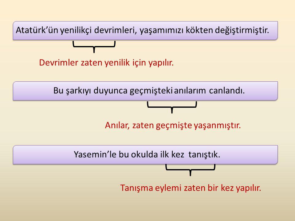 Atatürk'ün yenilikçi devrimleri, yaşamımızı kökten değiştirmiştir.