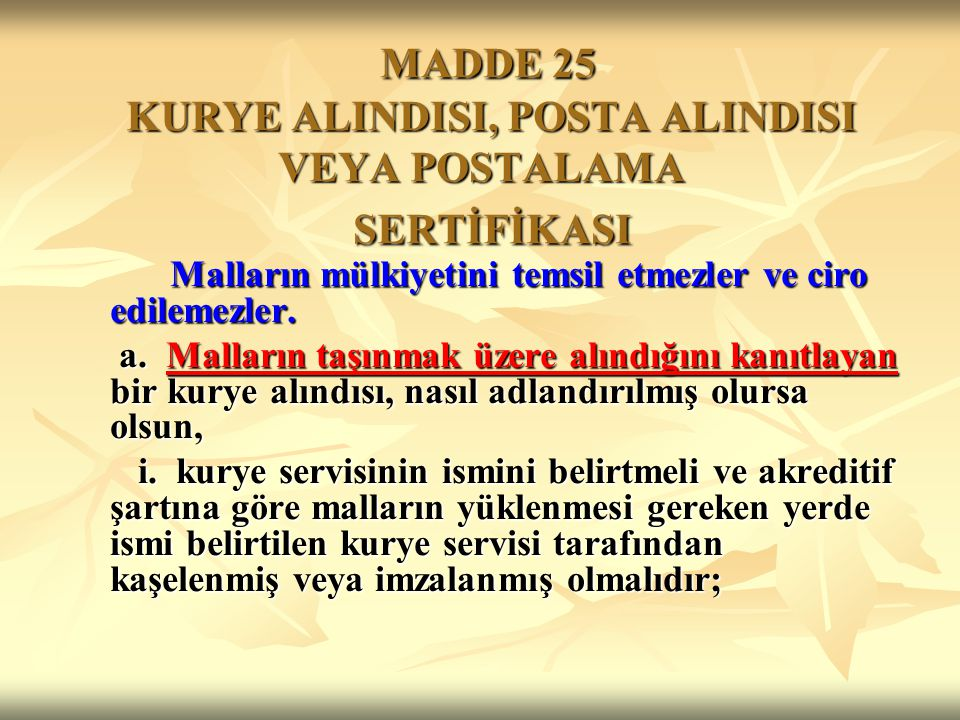 MADDE 25 KURYE ALINDISI, POSTA ALINDISI VEYA POSTALAMA SERTİFİKASI