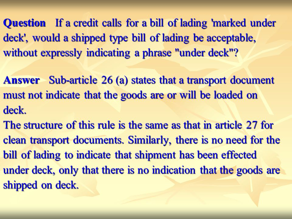 Question If a credit calls for a bill of lading marked under