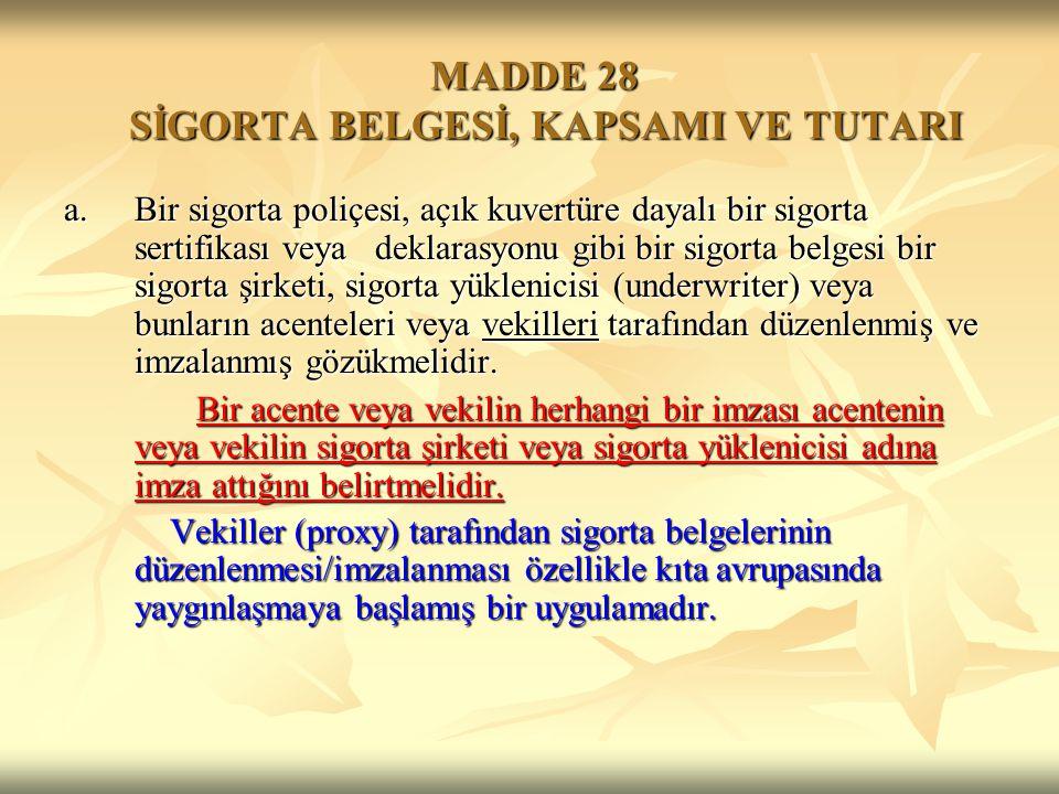 MADDE 28 SİGORTA BELGESİ, KAPSAMI VE TUTARI
