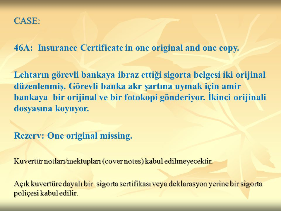 46A: Insurance Certificate in one original and one copy.