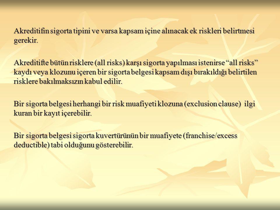 Akreditifin sigorta tipini ve varsa kapsam içine alınacak ek riskleri belirtmesi gerekir.
