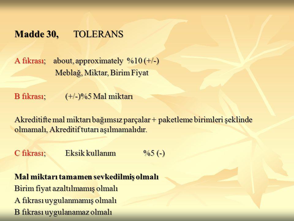 Madde 30, TOLERANS A fıkrası; about, approximately %10 (+/-)
