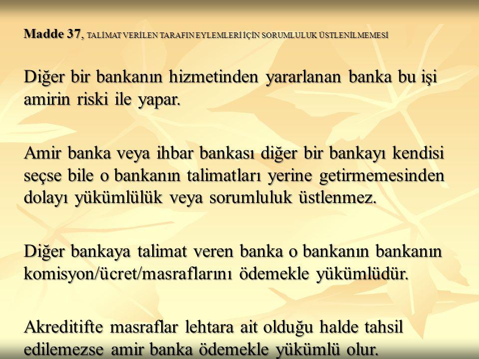Madde 37, TALİMAT VERİLEN TARAFIN EYLEMLERİ İÇİN SORUMLULUK ÜSTLENİLMEMESİ