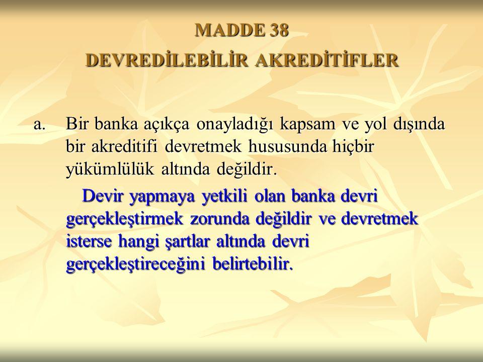 MADDE 38 DEVREDİLEBİLİR AKREDİTİFLER