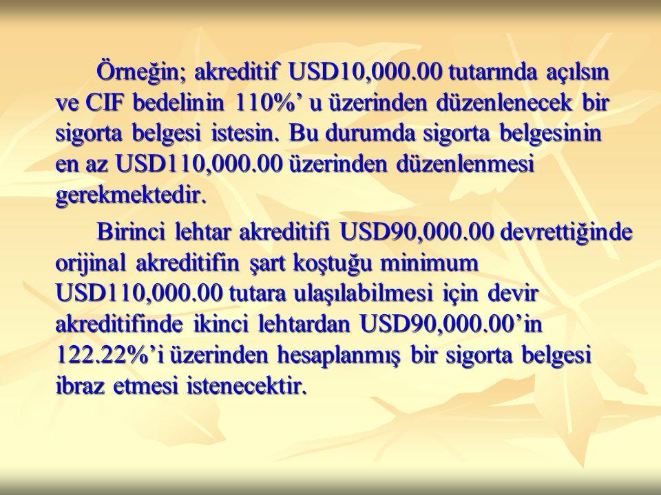 Örneğin; akreditif USD10,000