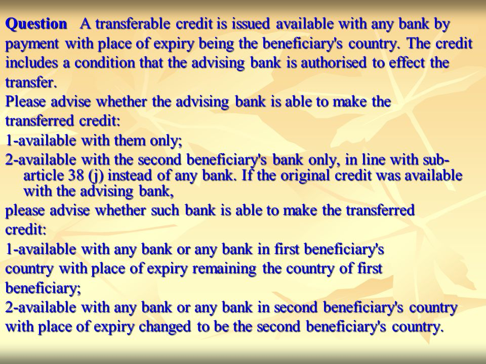 Question A transferable credit is issued available with any bank by