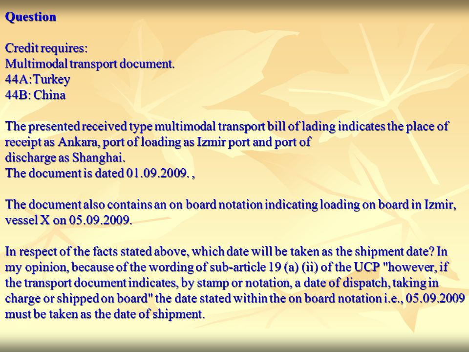 Question Credit requires: Multimodal transport document. 44A:Turkey. 44B: China.