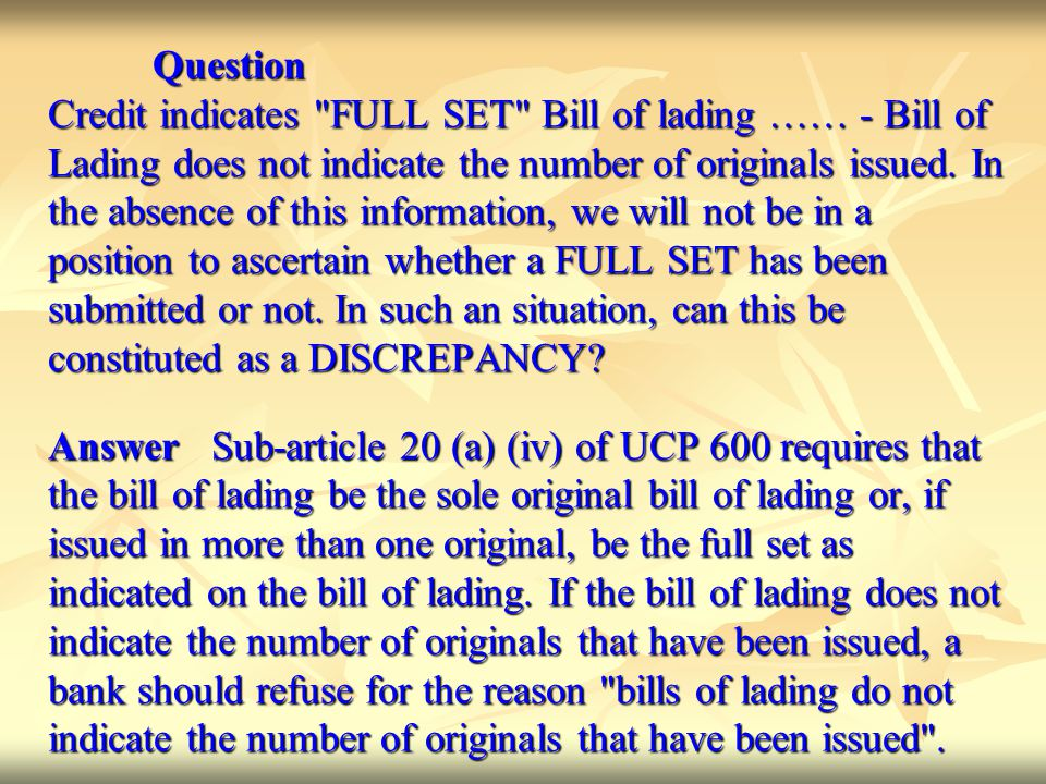 Question Credit indicates FULL SET Bill of lading …… - Bill of. Lading does not indicate the number of originals issued. In.