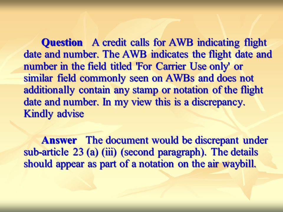 Question A credit calls for AWB indicating flight date and number