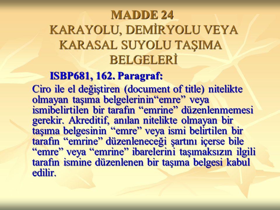 MADDE 24 KARAYOLU, DEMİRYOLU VEYA KARASAL SUYOLU TAŞIMA BELGELERİ