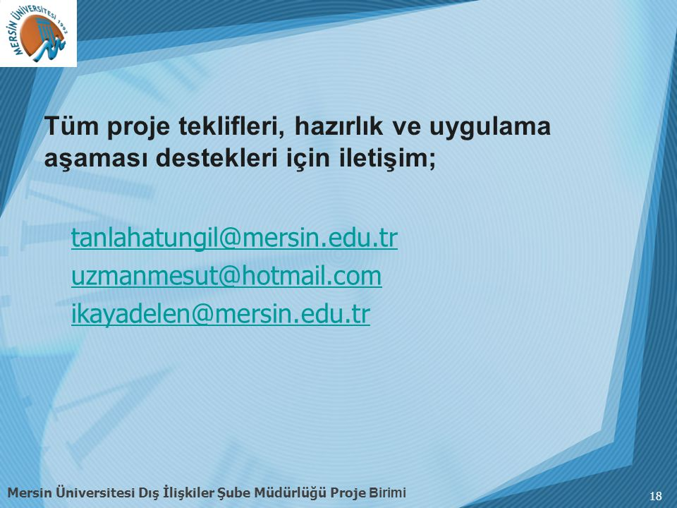 Tüm proje teklifleri, hazırlık ve uygulama aşaması destekleri için iletişim;