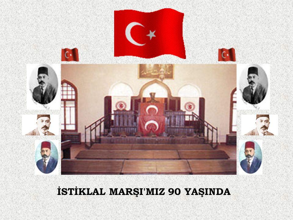 İSTİKLAL MARŞI MIZ 90 YAŞINDA