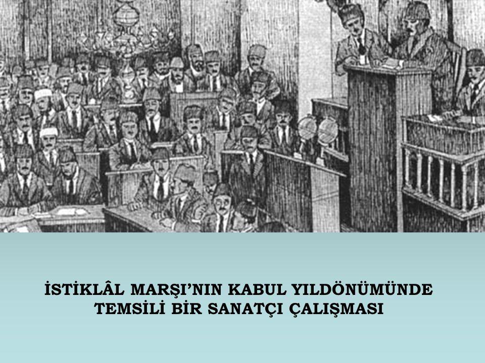 İSTİKLÂL MARŞI'NIN KABUL YILDÖNÜMÜNDE TEMSİLİ BİR SANATÇI ÇALIŞMASI