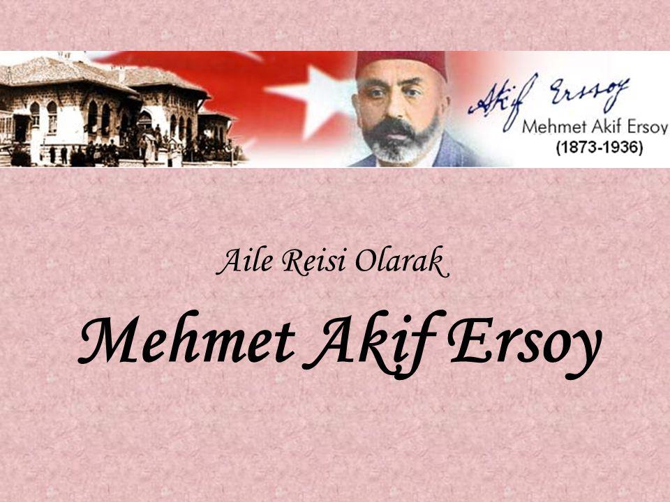 Aile Reisi Olarak Mehmet Akif Ersoy