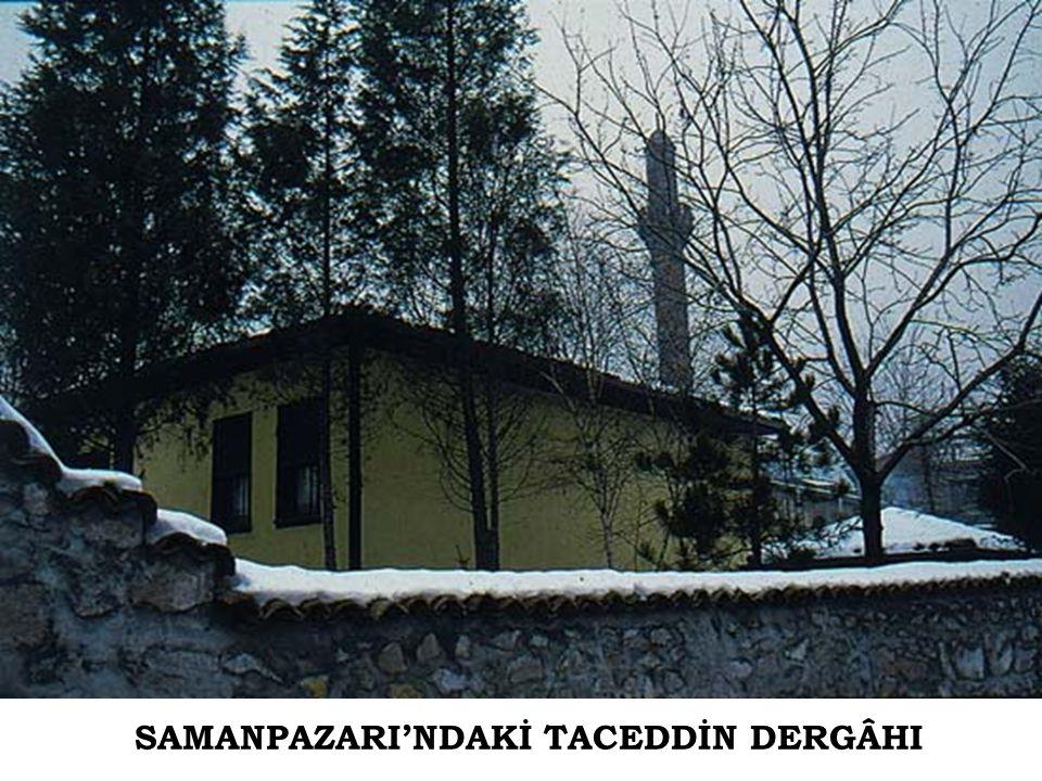 SAMANPAZARI'NDAKİ TACEDDİN DERGÂHI