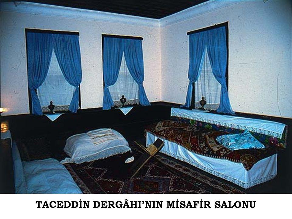 TACEDDİN DERGÂHI'NIN MİSAFİR SALONU