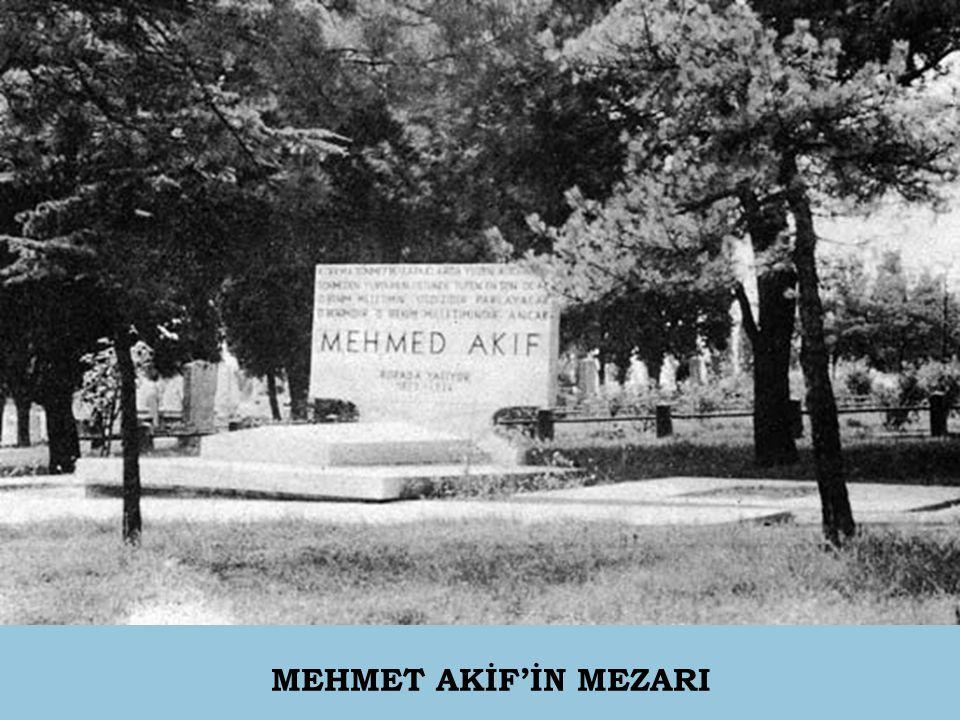 MEHMET AKİF'İN MEZARI