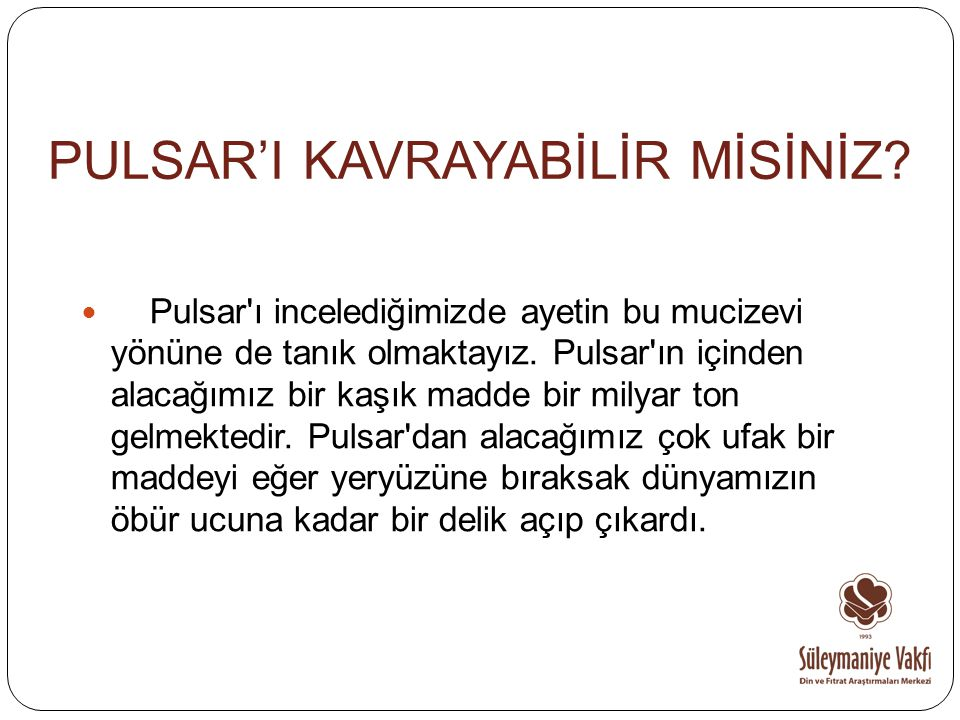 PULSAR'I KAVRAYABİLİR MİSİNİZ