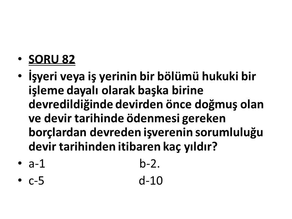 SORU 82