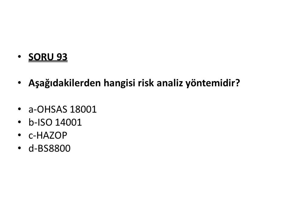SORU 93 Aşağıdakilerden hangisi risk analiz yöntemidir.
