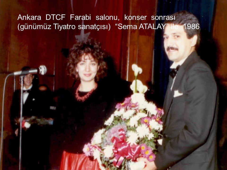 Ankara DTCF Farabi salonu, konser sonrası (günümüz Tiyatro sanatçısı) Sema ATALAY ile 1986