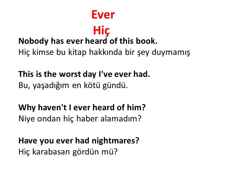 Ever Hiç.