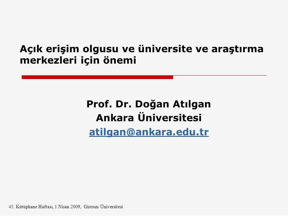 Prof. Dr. Doğan Atılgan Ankara Üniversitesi atilgan@ankara.edu.tr