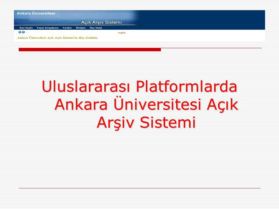 Uluslararası Platformlarda Ankara Üniversitesi Açık Arşiv Sistemi