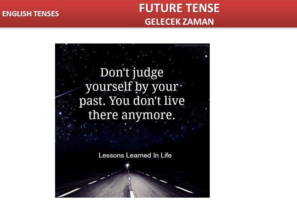 ENGLISH TENSES FUTURE TENSE GELECEK ZAMAN